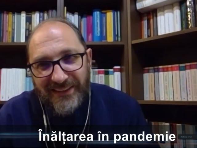 Cu părintele Constantin Necula despre Înălțarea Domnului și viața în vremea pandemiei.